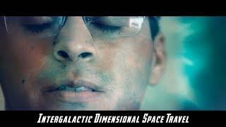 Intergalactic Dimensional Space Travel | David Lopez