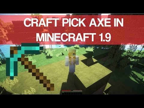 How To Make Pick Axe In Minecraft 1.9 - 2016
