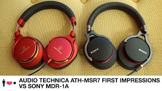 Audio Technica ATH-MSR7 vs. Sony MDR-1A First Impressions Review