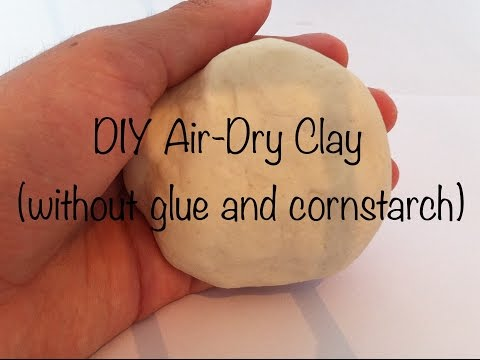 DIY Air Dry Clay (without glue and cornstarch)