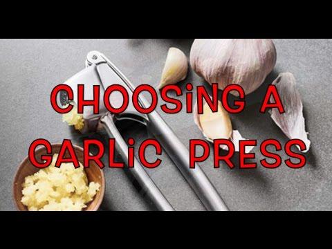 Choosing a Garlic  Press