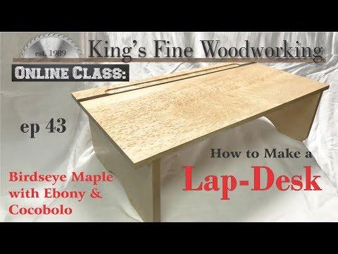 43 - How to Build a Lap Desk Birdseye Maple with Ebony and Cocobolo Online Class