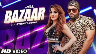 JSL - Bazaar | Ikka | Preeti Soni | Millind Gaba | Latest Punjabi Songs 2019