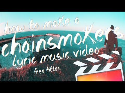 How to make a Chainsmokers style lyric video in Final Cut Pro X - Free titles