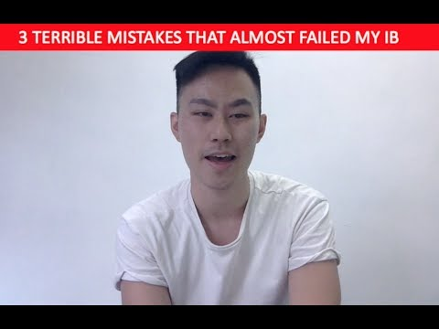3 TERRIBLE MISTAKES THAT ALMOST FAIL MY IB