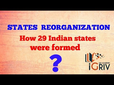 States reorganization ( How 29 states 7 UT were formed? ) By iGriv ias academy