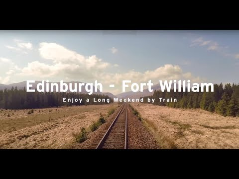 Edinburgh – Fort William!  Enjoy a Long Weekend by Train
