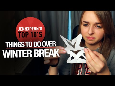 Jennxpenn's Top 10 Things to Do Over Winter Break