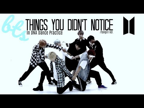 BTS ~ Things You Didn't Notice In DNA Dance Practice / fangirl ver.