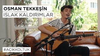 Osman Tekkeşin - Islak Kaldırımlar | #AçıkKoltuk