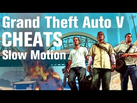 GTA 5 Cheats - Slow Motion