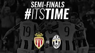 Monaco vs Juventus. #ItsTime