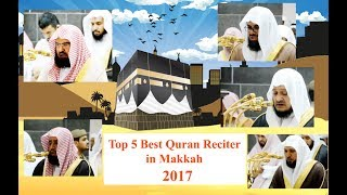 Top 5 (Five) Best Quran Reciter In Masjidul Haram Makkah 2017