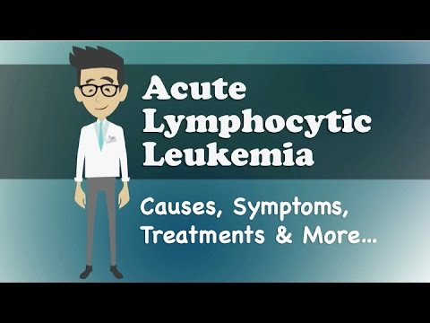 Acute Lymphocytic Leukemia - Causes, Symptoms, Treatments & More…