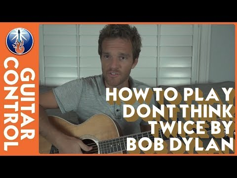 How to Play Dont Think Twice by Bob Dylan