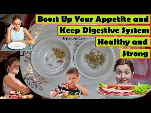 Boost Up Your Appetite and Keep Digestive System Healthy and Strong