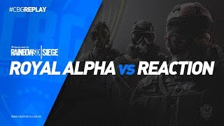 CBG REPLAY #10 - Royal Alpha (azul) VS ReactioN TeaM