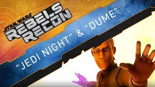 Rebels Recon: Inside Jedi Night & DUME