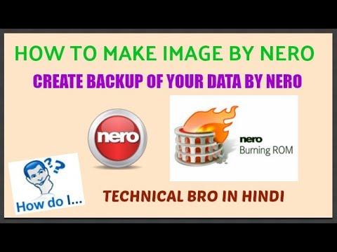How to Make Image Files, Write CD/DVD, Make Data Backup Using Nero 7/8/9/10/11/17 [Hindi]