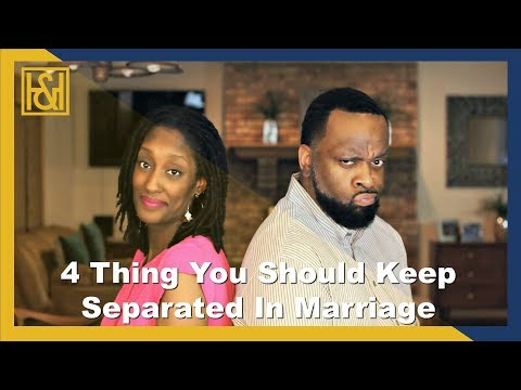 4 Things You Should Keep Separated In Marriage