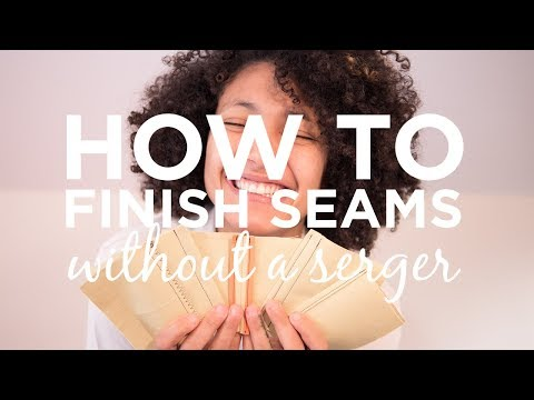 HOW TO: FINISH SEAMS WITHOUT A SERGER