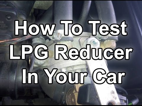 How To Test LPG Reducer In Your Car