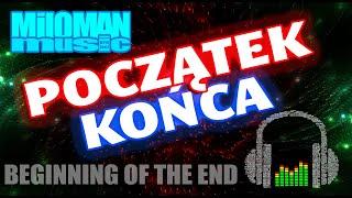 Miloman Music - Początek Końca [ Beginning of the End ] nowa muzyka elektroniczna 2019