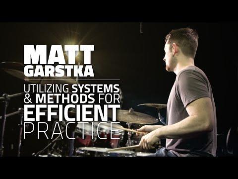 Matt Garstka - Utilizing Systems & Methods For Efficient Practice (FULL DRUM LESSON)