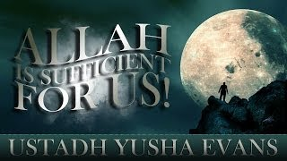 Allah Is Sufficient For Us! ᴴᴰ ┇ Amazing Story ┇ by Ustadh Yusha Evans ┇ TDR Production ┇