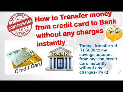 How to transfer money from credit card to bank account instantly without any charges