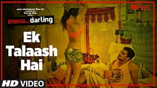 Ek Talaash Hai Video Song | Mona Darling | Anshuman Jha, Divya Menon, Suzanna Mukherjee, Sanjay Suri