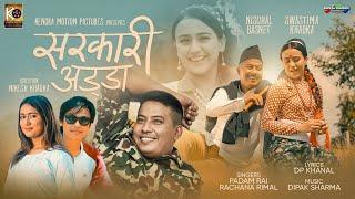 SARKARI ADDA Official MV  ft.Nischal Basnet \u0026 Swastima Khadka | Padam Rai | Rachana Rimal