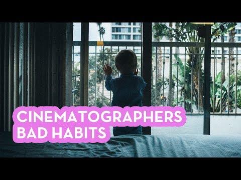 Bad Habits That Plague Cinematographers