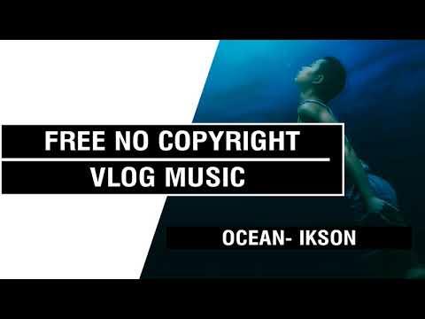 Ocean - Ikson   [FREE No Copyright Vlog Music ]⚡🎧🔥