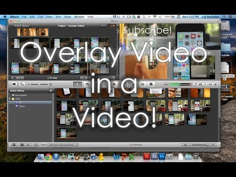 iMovie Tutorial - How to Overlay a Video in another Video (Picture in Picture Feature!)