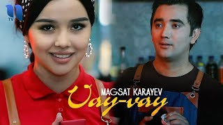 Magsat Karayev - Vay-vay   Магсат Караев - Вай-вай