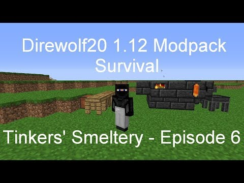 Tinkers' Smeltery - Direwolf20 1.12 Modpack Survival [Episode 6]