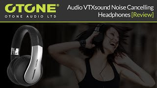 OTONE Audio VTXsound Advanced Noise Cancelling Headphones [Review]