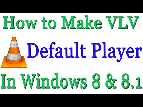 How to Make VLC The Default Player In Windows 8 & 8 1