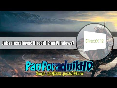 Jak zainstalować DirectX12 na Windows7 64 BIT