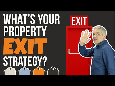 7 Property Investment Exit Strategy 's For Today's Property Market / Real Estate Investing Business