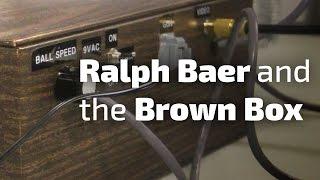 Michael Thomasson: Ralph Baer And The Brown Box
