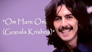 """Om Hare Om (Gopala Krishna)"" (Lyrics) 💖 GEORGE HARRISON ॐ 1969"