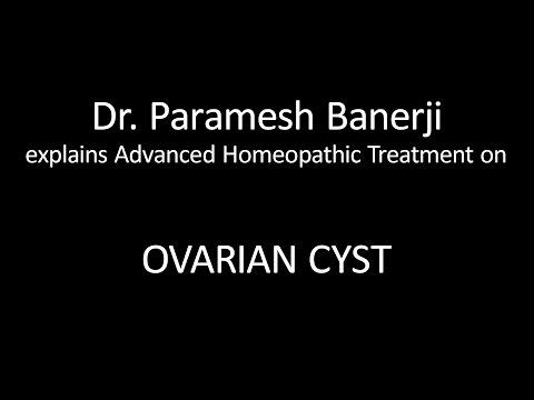 Ovarian Cyst Treatment using Advanced Homeopathy: Dr. Paramesh Banerji explains directly