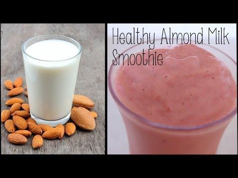 Healthy Start to the Day    Almond Milk Smoothie