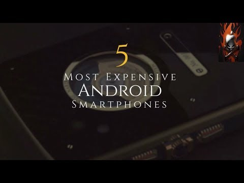 Top 5 most expensive android phones