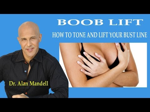 BOOB LIFT -  How to Tone and Lift Your Bust Line  /  Dr Mandell