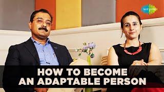 How to become an adaptable person | Life coach | Alpa teli | Saregama Podcast