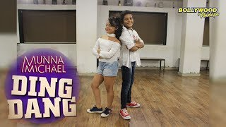 Ding Dang   Munna Michael 2017   Yogya Ahuja & Rajat Gothi.