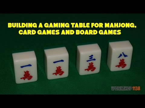 Building a gaming table for mahjong, card games and board games